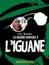 La grande arnaque tome 2 - l'iguane