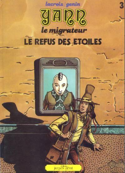 Couverture Yann le migrateur tome 3 - Le refus des étoiles (éd. 1980)