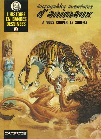 Couverture Histoire en Bandes Dessinées (L') tome 3 - Incroyables aventures d'animaux (éd. 1975)