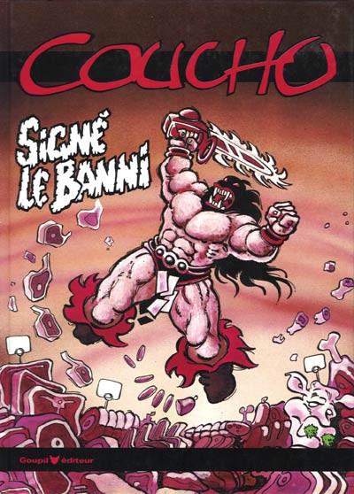 Couverture Banni (Le) (Coucho) tome 2 - Signé le Banni (éd. 1985)