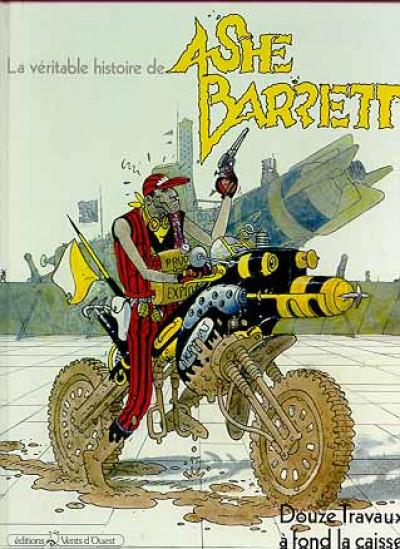 Couverture Ashe Barrett (La véritable histoire de) tome 2 - Douze travaux à fond la caisse (éd. 1987)