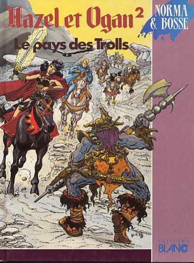 Couverture Hazel et Ogan tome 2 - Le pays des Trolls (éd. 1991)