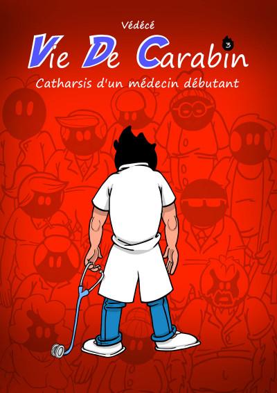Couverture Vie De Carabin tome 3 - Catharsis d'un médecin débutant.
