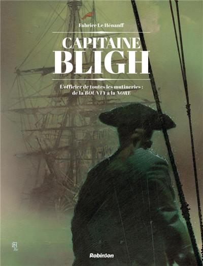 Couverture Capitaine Bligh - L'officier de toutes les mutineries