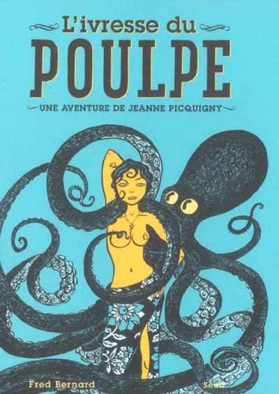Couverture L'ivresse du poulpe - une aventure de Jeanne Picquigny