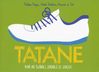 Couverture Tatane - Pour un football durable et joyeux
