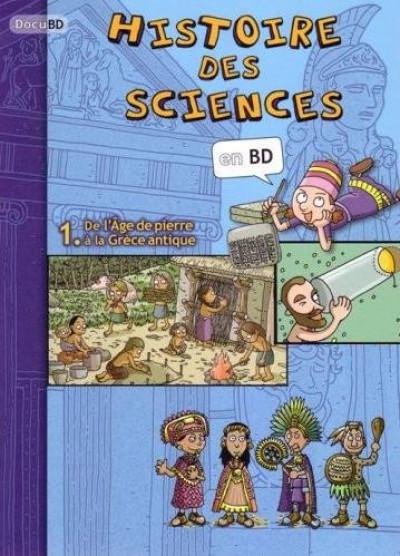 Couverture histoire des sciences en BD tome 1 - de l'âge de pierre à la Grèce antique