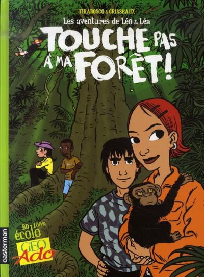 Couverture léo et léa tome 3 - touche pas à ma forêt !