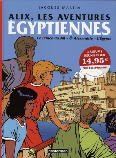 Couverture Alix, les aventures ; égyptiennes ; le prince du Nil ; Ô Alexandrie ; l'Egypte