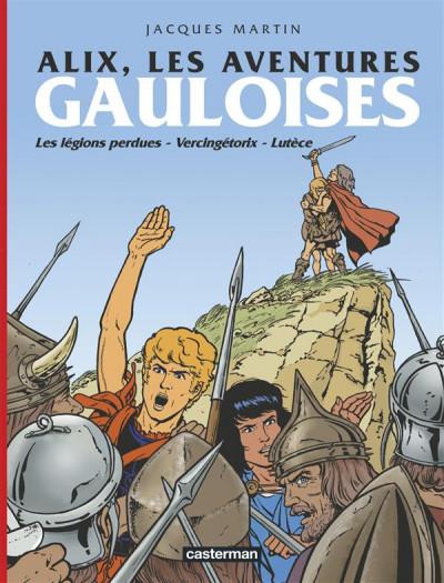 image de Alix, les aventures gauloises : les légions perdues ; Vercingétorix ; Lutèce