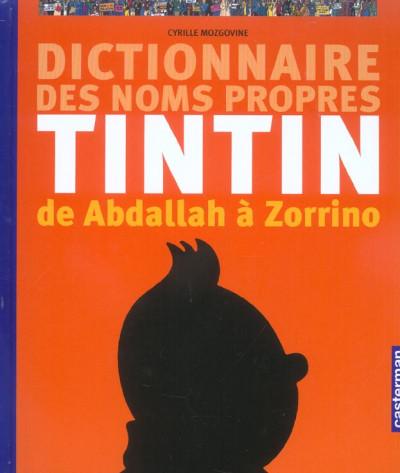 image de Dictionnaire des noms propres de Tintin : De Abdallah à Zorrino