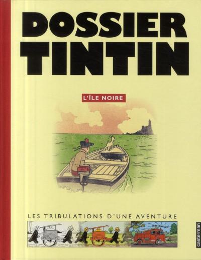 Couverture tintin ; dossier tintin ; l'île noire ; les tribulations d'une aventure