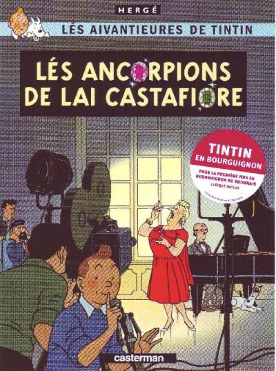 Couverture Lés aivantieures de Tintin tome 21 - lés ancorpions de lai castafiore (en bourguignon)