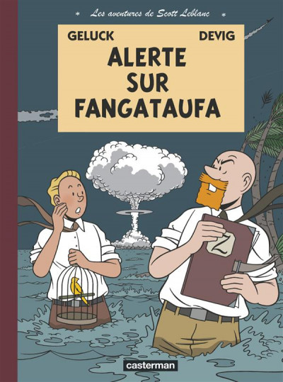 Couverture Les aventures de scott leblanc tome 1 - alerte sur fangataufa