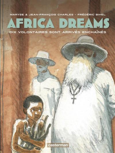 Couverture Africa dreams tome 2 - Dix volontaires sont arrivés enchaînés