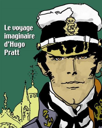 Couverture Le voyage imaginaire d'Hugo Pratt