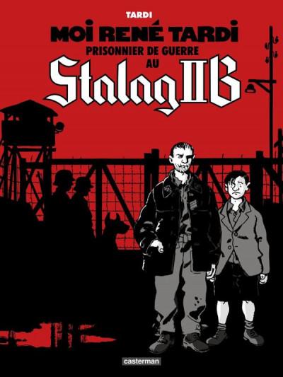 Couverture Moi René Tardi prisonnier de guerre au Stalag IIB tome 1
