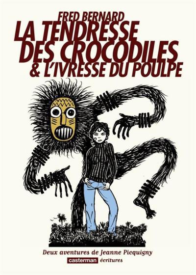 image de La Tendresse des Crocodiles et L'Ivresse du Poulpe