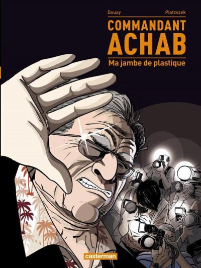 image de Commandant Achab tome 2 - ma jambe en plastique