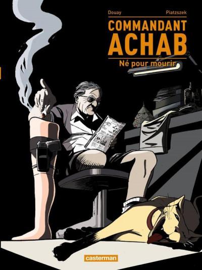 Couverture commandant Achab tome 1 - né pour mourir