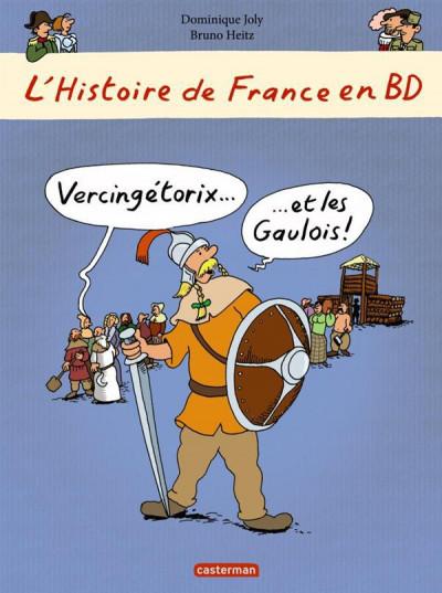 Couverture L'histoire de France en bd tome 1 - Vercingétorix et les Gaulois