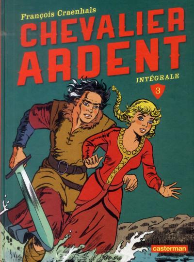 Couverture Chevalier ardent intégrale tome 3 (nouvelle édition)