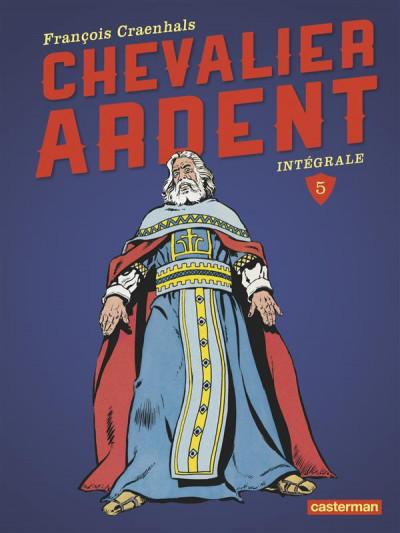 Couverture Chevalier Ardent intégrale tome 5
