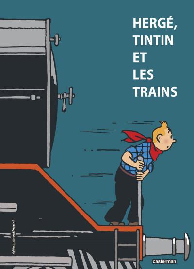 Couverture Hergé, Tintin et les trains