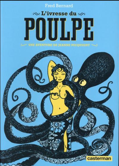 Couverture Une aventure de Jeanne Picquigny - L'ivresse du poulpe