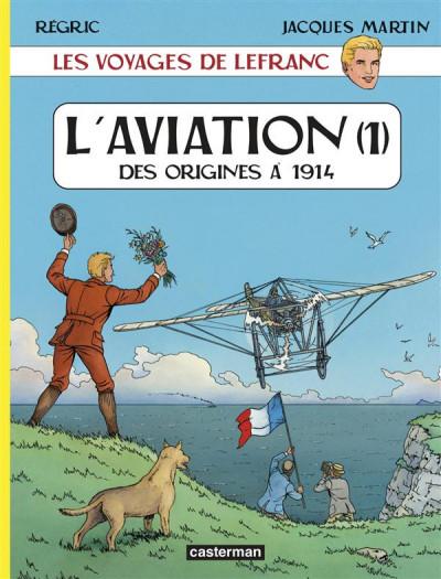 image de Les voyages de lefranc - l'aviation tome 1 - des origines à 1914
