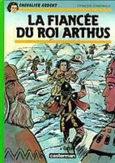 Couverture Chevalier ardent tome 19 - la fiancée du roi arthus