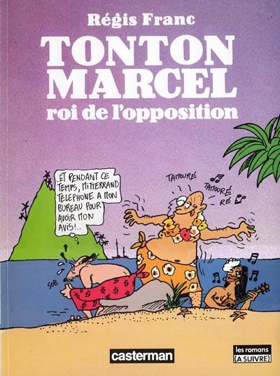 Couverture Tonton Marcel tome 2 - le roi de l'opposition