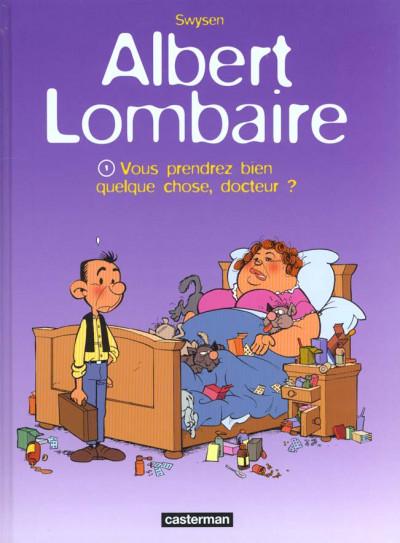 Couverture Albert Lombaire tome 1 - vous prendrez bien quelque chose docteur