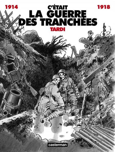 Couverture c'était la guerre des tranchées (1914-1918)