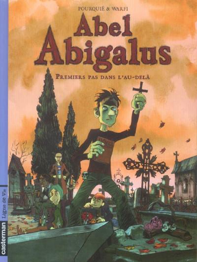 Couverture Abel Abigalus tome 1 - premiers pas dans l'au-dela