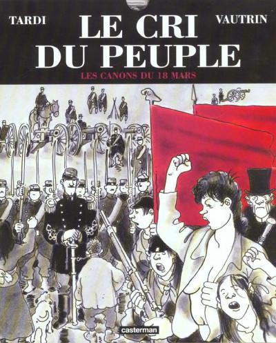 image de Le cri du peuple tome 1 - les canons du 18 mars (luxe)