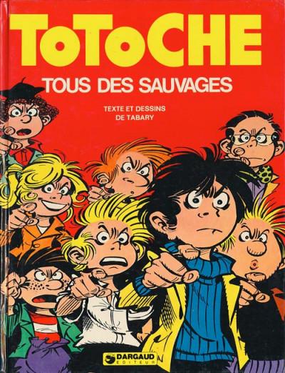 Couverture Totoche tome 7 - Tous des sauvages (éd. 1976)