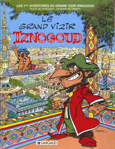 Couverture Iznogoud tome 1 - le grand vizir iznogoud