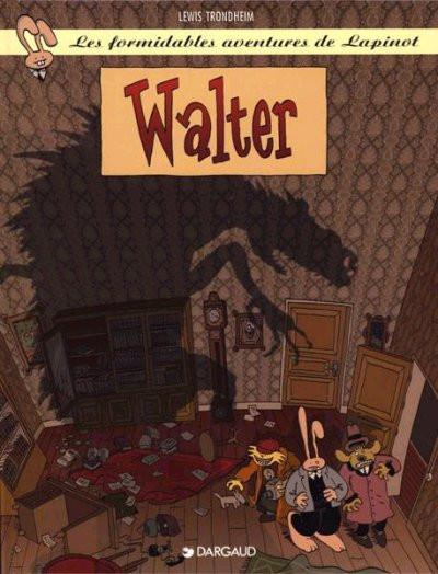 Couverture Les formidables aventures de Lapinot tome 6 - Walter