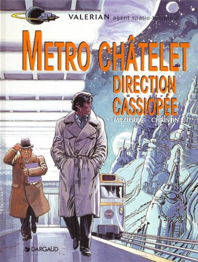 Couverture Valérian tome 9 - metro chatelet direction cassiopée
