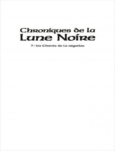 Page 1 Chroniques de la lune noire tome 9 - les chants de la négation