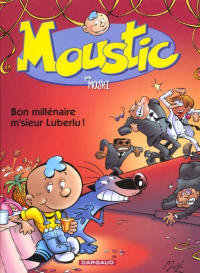 Couverture Moustic tome 1 - bon millénaire m'sieur luberlu