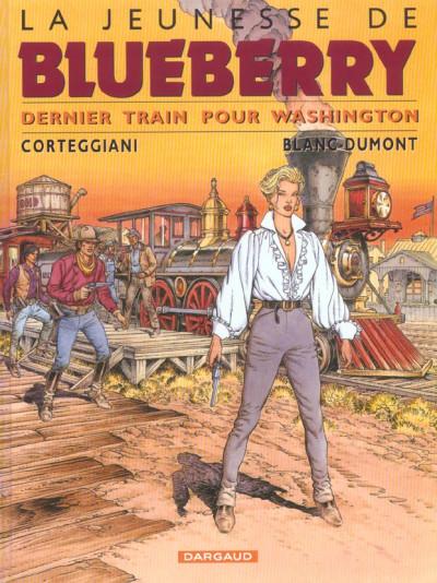 Couverture La jeunesse de blueberry tome 12 - dernier train pour washington