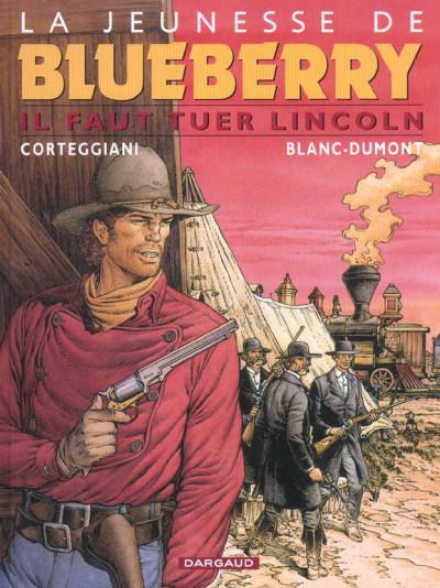 Couverture La jeunesse de blueberry tome 13 - il faut tuer lincoln