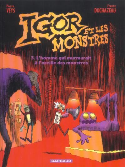 Couverture Igor et les monstres tome 3 - l'homme qui murmurait à l'oreille des monstres
