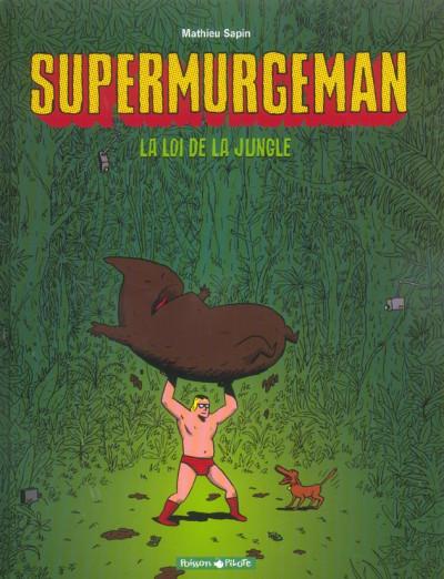 image de Supermurgeman tome 1 - la loi de la jungle