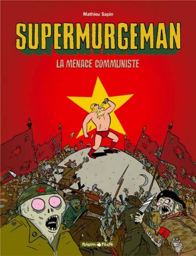 image de Supermurgeman tome 2 - la menace communiste