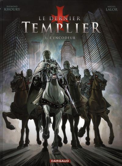 Couverture Le dernier templier tome 1 - l'encodeur