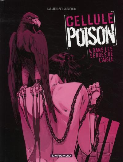 Couverture Cellule poison tome 4 - dans les serres de l'aigle