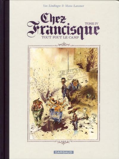 Couverture Chez francisque tome 4 - tout fout le camp